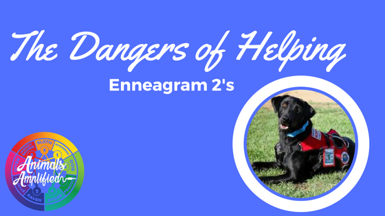 The Dangers of Helping: Enneagram 2's