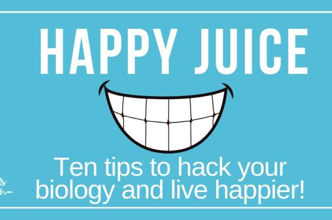 Happy Juice: Hack your Biology